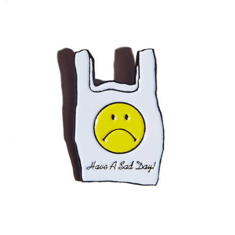 HAVE A SAD DAY(pins)